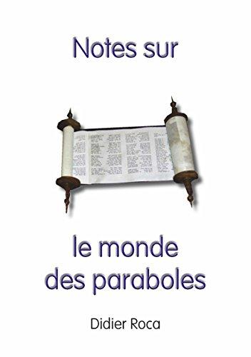 Notes sur le monde des paraboles par Didier Roca