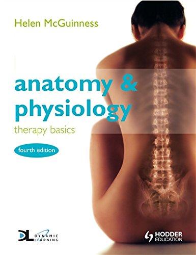 Anatomy & Physiology: Therapy Basics                                  Fourth Edition