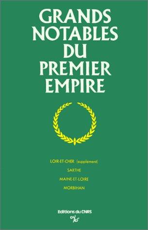 Grands Notables du premier Empire, tome 9 : Loir-et-Cher, Sarthe, Maine-et-Loire, Morbihan par Collectif