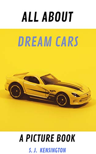 All About Dream Cars: A Picture Book: Learn Everything About Supercars (English Edition)