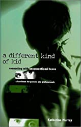 A Different Kind of Kid: Connecting with Unconventional Teens