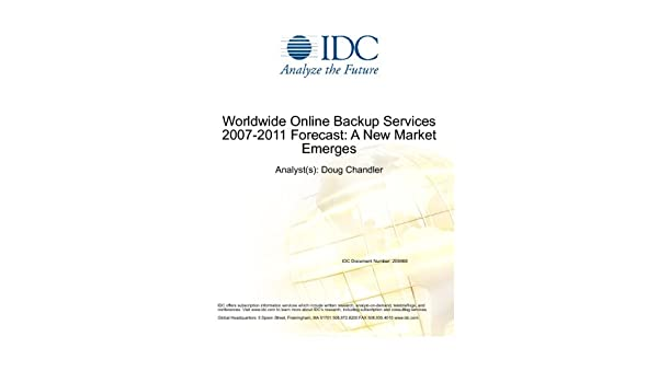 Buy Worldwide Online Backup Services 2007-2011 Forecast: A New