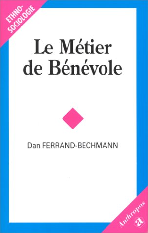 Le Métier de bénévole par Dan Ferrand-Bechmann