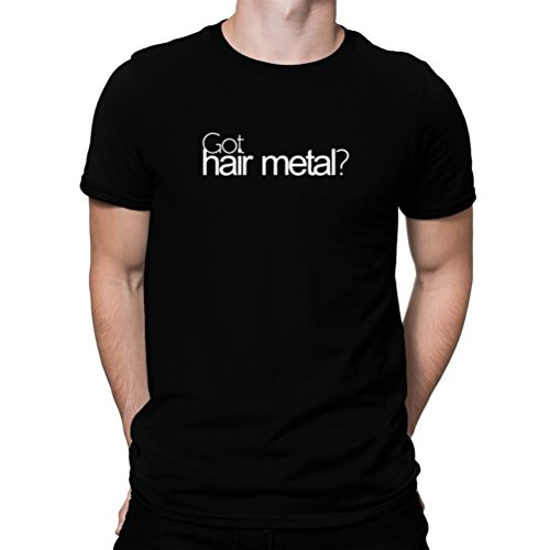 Maglietta Got Hair Metal?