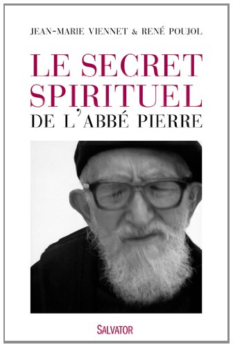 Le secret spirituel de l'abb Pierre