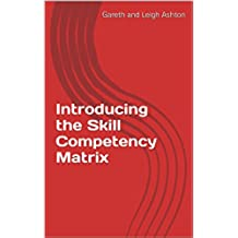 Introducing the Skill Competency Matrix (English Edition)