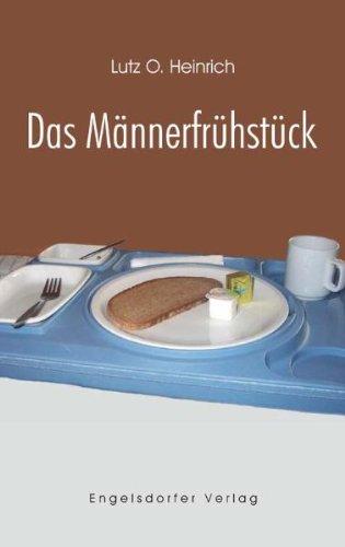 Buch: Das Männerfrühstück von Lutz O. Heinrich