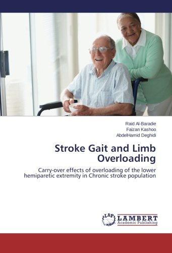 Stroke Gait and Limb Overloading: Carry-over effects of overloading of the lower hemiparetic extremity in Chronic stroke population