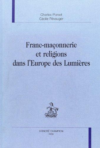 Franc-maçonnerie et religions dans l'Europe des Lumières par Charles Porset