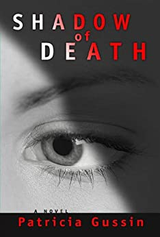 Shadow of Death: A Laura Nelson Thriller par [Gussin, Patricia]