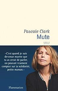 Mute par Pascale Clark
