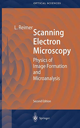 Scanning Electron Microscopy: Physics of Image Formation and Microanalysis (Springer Series in Optical Sciences, Band 45)