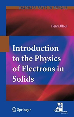 Introduction to the Physics of Electrons in Solids (Graduate Texts in Physics) by Henri Alloul (2013-01-02)