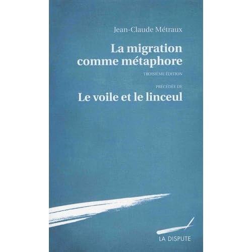 La migration comme métaphore : Précédée de 'Le voile et le linceul'