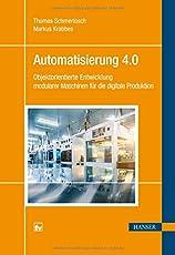 Automatisierung 4.0: Objektorientierte Entwicklung modularer Maschinen für die digitale Produktion