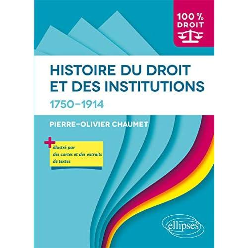 Histoire du Droit et des Institutions 1750-1914