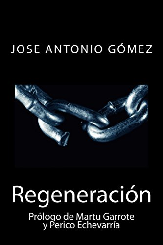 Regeneración: Prólogo de Martu Garrote y Perico Echevarría