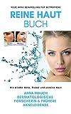 Reine Haut Buch - Nie wieder Akne, Pickel und unreine Haut: Neue Akne Behandlung auf natürliche Weise