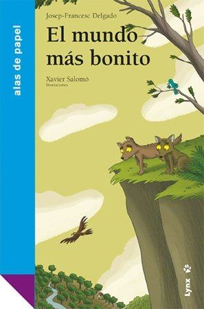 El mundo mas bonito / The Most Beautiful World (Alas de papel: Azul / Paper Wings: Blue)