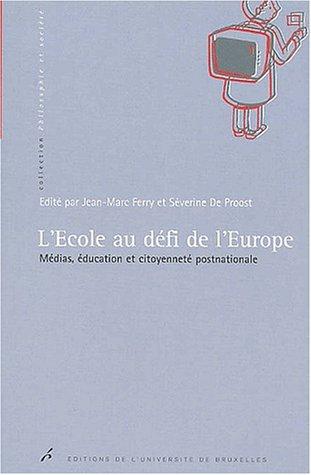 L'école au défi de l'Europe. : Médias, éducation et citoyenneté postnationale