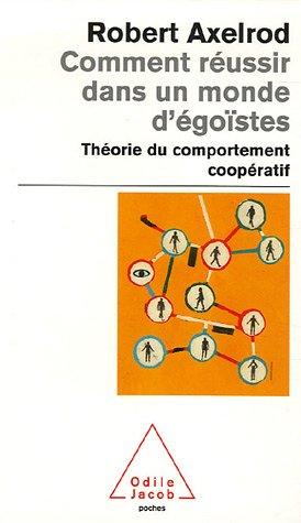 Comment réussir dans un monde d'égoïstes : Théorie du comportement coopératif