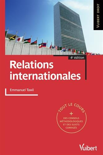 Relations internationales - Tout le cours + des conseils mthodologiques et des sujets corrigs