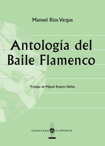 Antología Del Baile Flamenco (Signatura de Flamenco)