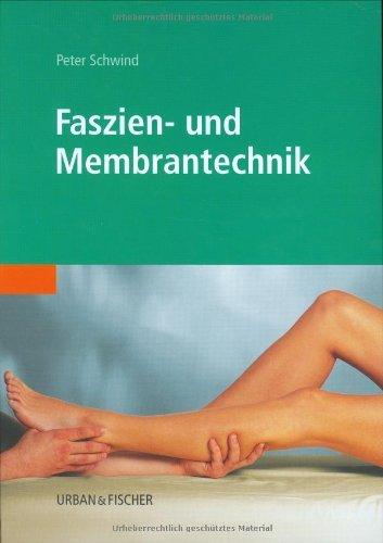 Faszien- und Membrantechnik by Peter Schwind (2003-08-14)