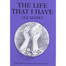 [(The Life That I Have)] [By (author) Leo Marks ] published on (October, 1999)