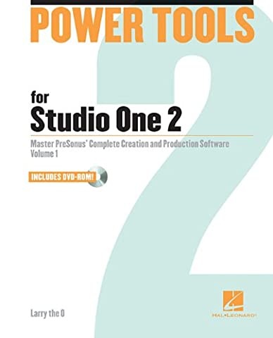 Power Tools for Studio One 2: Master PreSonus' Complete Music Creation and Production Software (Power Tools Series)