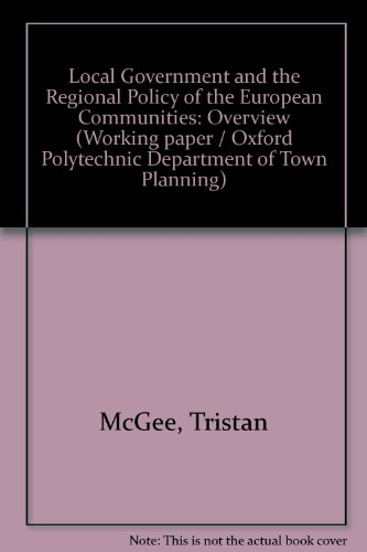 Local Government and the Regional Policy of the European Communities: Overview (Working paper / Oxford Polytechnic Department of Town Planning)