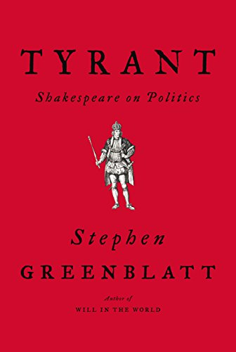 Tyrant: Shakespeare on Politics (English Edition)