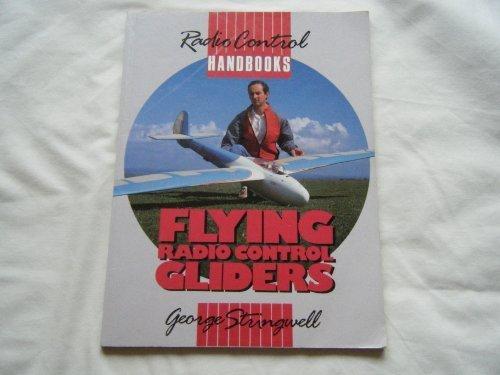 Flying Radio Control Gliders (Radio Control Handbooks) by George Stringwell (1990-01-31)