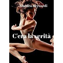 C'era la verità (Italian Edition)