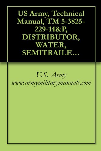 US Army, Technical Manual, TM 5-3825-229-14&P, DISTRIBUTOR, WATER, SEMITRAILER MOUNTED, 6,000 GAL. CAPACIT, (NSN 3825-01-297-3357), E.D. ETNYRE MODEL 60 PRS, military manuals (English ()