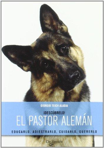 Descargar Libro Pastor Aleman, El (Descubrelo (de Vecchi)) de Giorgio Teich Alasia