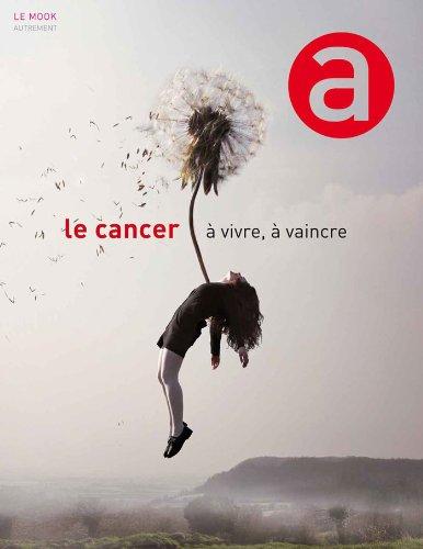 Le cancer à vivre, à vaincre