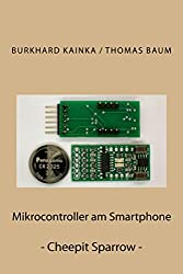 Mikrocontroller am Smartphone: - Cheepit Sparrow -