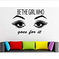 Dxyily Eye Eyelashes Vinyl Sticker Lashes Extensions Eyebrows Brows Beauty Salon Quote Decal Be The Girl Who Goes for It Make Up 58X40Cm