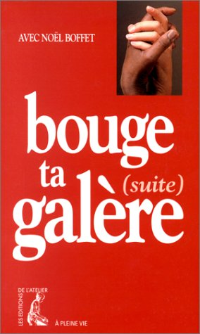 Bouge ta galère. Suite