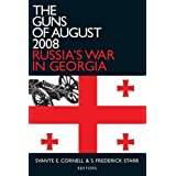 The Guns of August 2008 (Studies of Central Asia and the Caucasus)