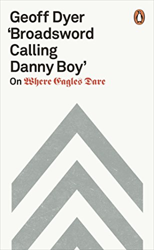 'Broadsword Calling Danny Boy': On Where Eagles Dare (English Edition)