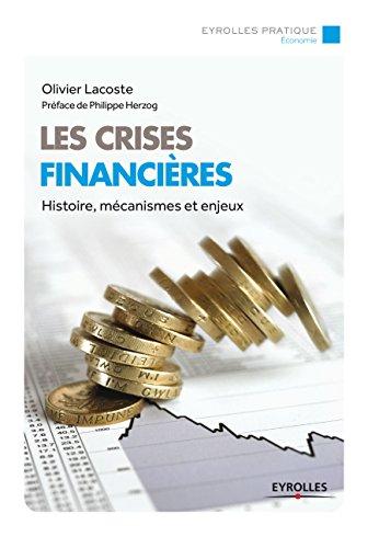 Les crises financières: Histoires, mécanismes et enjeux.