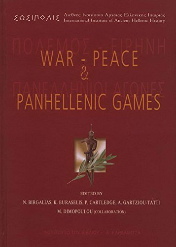 War-Peace and Panhellenic Games: In Memory of Pierre Garlier