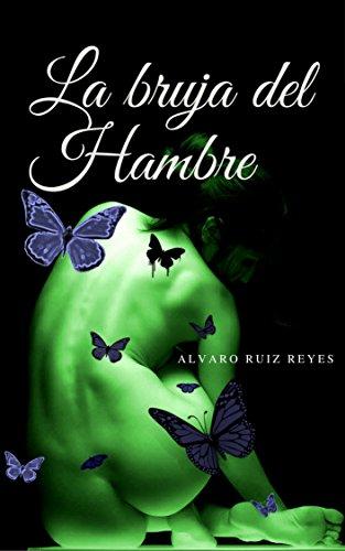 La Bruja del Hambre por ALVARO RUIZ REYES