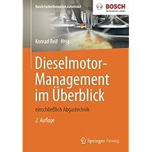 Dieselmotor-Management im Uberblick: einschlieblich Abgastechnik (Bosch Fachinformation Automobil)