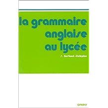 La grammaire anglaise au lycée : De la 2e au Baccalauréat