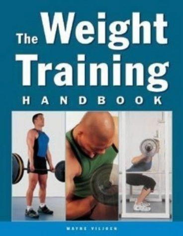 The Weight Training Handbook por Wayne Viljoen
