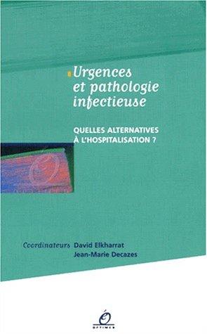 Urgences et pathologie infectieuse. Quelles alternatives à l'hospitalisation ?