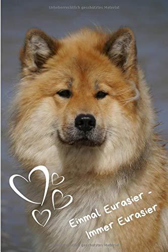 Einmal Eurasier - Immer Eurasier: Notizbuch für Hundefreunde zum selbergestalten | 108 Seiten | Punktraster (1) (Hundefutter Aufkleber)